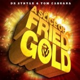 A Slice Of Fried Gold Lyrics Dr Syntax and Tom Caruana