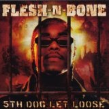 The Fifth Dog Lets Loose Lyrics Flesh & Bone