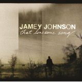 That Lonesome Song Lyrics Jamey Johnson