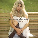 Do You Know Lyrics Jessica Simpson