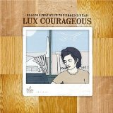 Miscellaneous Lyrics Lux Courageous