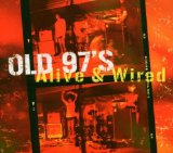 Alive & Wired Lyrics Old 97's