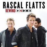 Rewind Lyrics Rascal Flatts