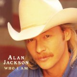 Who I Am Lyrics Alan Jackson