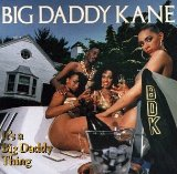 It's A Big Daddy Thing Lyrics Big Daddy Kane