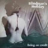 Living On Credit Lyrics Blindmans Holiday
