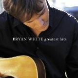 Greatest Hits Lyrics Bryan White