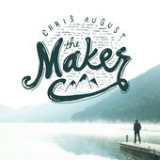 The Maker Lyrics Chris August