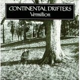 Vermilion Lyrics Continental Drifters