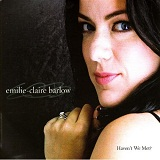 Haven't We Met? Lyrics Emilie-Claire Barlow