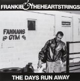The Days Run Away Lyrics Frankie & The Heartstrings