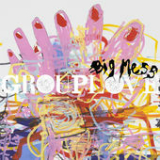 Big Mess Lyrics Grouplove