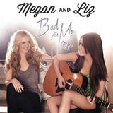 Bad for Me Lyrics Megan & Liz