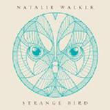 Strange Bird Lyrics Natalie Walker