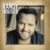 How Country Feels (Single) Lyrics Randy Houser