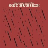 Get Buried! Lyrics The Creepy Crawlies