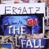 Ersatz GB Lyrics The Fall