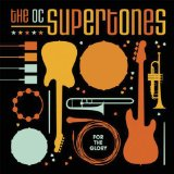For The Glory Lyrics The O.C. Supertones