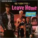 Leave Home Lyrics The Vindictives