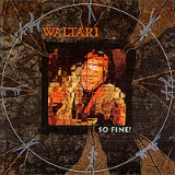 So Fine! Lyrics Waltari