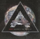 Silence the World Lyrics Adept