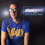 We Found Love (Single) Lyrics Alex Goot