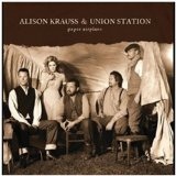 Paper Airplane Lyrics Alison Krauss & Union Station