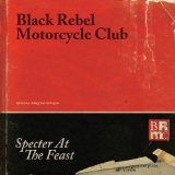 Specter At The Feast Lyrics Black Rebel Motorcycle Club