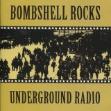 Underground Radio Lyrics Bombshell Rocks