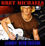 Jammin' with Friends Lyrics Bret Michaels
