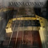 Live 24 Lyrics Joanna Connor