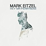 Hey Mr Ferryman Lyrics Mark Eitzel