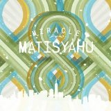 Miracle (Single) Lyrics Matisyahu