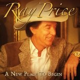 New Place to Begin Lyrics Ray Price