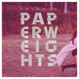 Paperweights (EP) Lyrics Calhoun