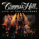 Live at the Fillmore Lyrics Cypress Hill