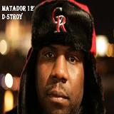 Matador 12' Lyrics D-Stroy