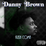 Kush Coma (Single) Lyrics Danny Brown