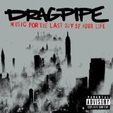 Music For The Last Day Of Your Life Lyrics Dragpipe