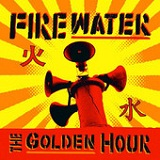 The Golden Hour Lyrics Firewater