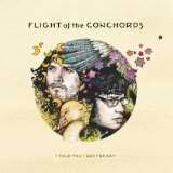 I Told You I Was Freaky Lyrics Flight Of The Conchords