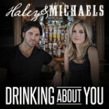 Drinking About You (Single) Lyrics Haley & Michaels