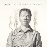 The Beast in Its Tracks Lyrics Josh Ritter