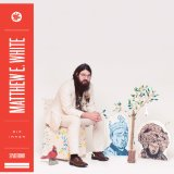 Big Inner Lyrics Matthew E. White