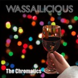 Wassailicious Lyrics the Chromatics