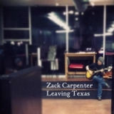 Leaving Texas Lyrics Zack Carpenter