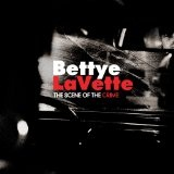 Scene of the Crime Lyrics Bettye Lavette