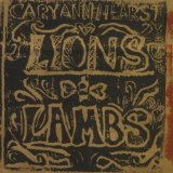 Lions And Lambs Lyrics Cary Ann Hearst