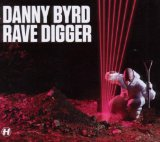 Rave Digger Lyrics Danny Byrd