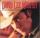 Gettin Out The Good Stuff Lyrics David Lee Murphy